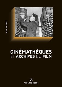 Eric Le Roy - Cinémathèques et archives du film.