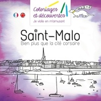 Eric Leblond et Florence Puzin - Coloriages et découvertes Saint-Malo - Bien plus que la cité corsaire.