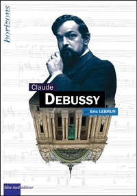 Eric Lebrun - Claude Debussy.