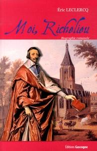 Eric Leclercq - Moi, Richelieu.