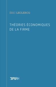 Eric Leclercq - Théories économiques de la firme.