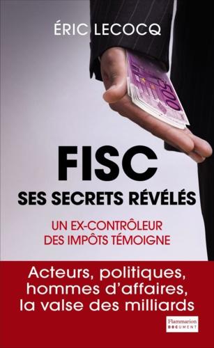 Fisc. Ses secrets révélés