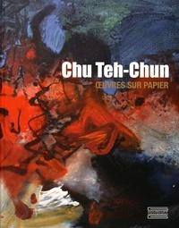 Eric Lefebvre - Chu Teh-Chun - Oeuvres sur papier.