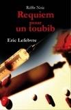 Eric Lefebvre - Requiem pour un toubib.