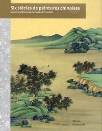 Eric Lefebvre - Six siècles de peintures chinoises - Oeuvres restaurées du musée Cernuschi.
