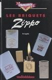 Eric Leguèbe et Vincent Vidal - Les briquets Zippo.
