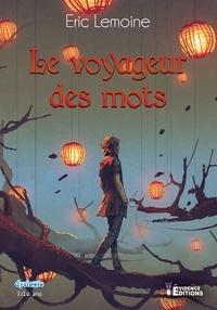 Eric Lemoine - Le voyageur des mots.