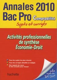 Eric Lemot et Charles Gérard - Activités professionnelles de synthèse Economie-Droit Bac Pro Comptabilité - Sujets et corrigés.