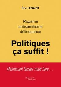 Racisme, antisémitisme, délinquance - Politiques ça suffit!.pdf