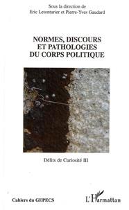 Eric Letonturier - Normes, discours et pathologies du corps politique.