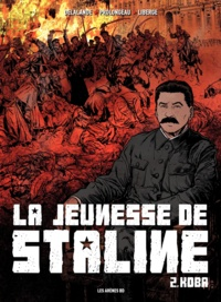 Eric Liberge et Arnaud Delalande - La jeunesse de Staline Tome 2 : Koba.