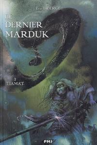 Eric Liberge - Le dernier Marduk Tome 2 : Tiamat.