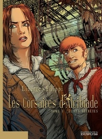 Eric Liberge et Denis-Pierre Filippi - Les corsaires d'Alcibiade Tome 1 : Elites secrètes.