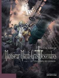 Eric Liberge - Monsieur Mardi-Gras Descendres Tome 2 : Le téléscope de Charon.