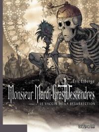 Eric Liberge - Monsieur Mardi-Gras Descendres Tome 4 : Le vaccin de la résurrection.