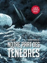 Eric Liberge et Gérard Mordillat - Notre part des ténèbres.