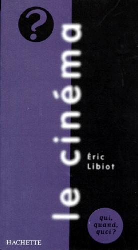 Eric Libiot - Le cinéma.