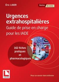 Eric Liger - Urgences extrahospitalière - Guide de prise en charge pour les IADE.