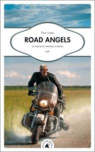 Eric Lobo - Road Angels - Le tour du monde à moto.