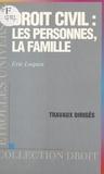 Eric Loquin et Pierre-Henri Chalvidan - Droit civil : les personnes, la famille - Travaux dirigés.