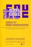 Eric Loquin et Annie Martin - Droit et marchandisation.