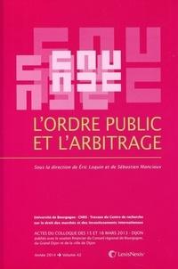 Eric Loquin et Sébastien Manciaux - L'ordre public et l'arbitrage.
