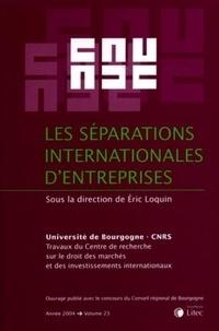 Eric Loquin - Les séparations internationales d'entreprises.