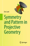 Eric Lord - Symmetry and Pattern in Projective Geometry.