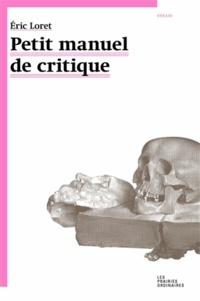 Eric Loret - Petit manuel critique.