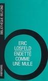 Eric Losfeld - Endetté comme une mule ou la Passion d'éditer.