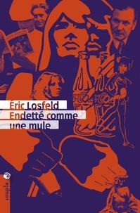 Eric Losfeld - Endetté comme une mule.