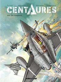 Eric Loutte et André Le Bras - Centaures Tome 2 : Cri de guerre.