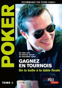 Eric Lynch - Poker - Gagnez en tournois : de la bulle à la table finale - Tome 2.