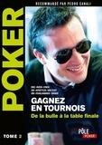 Eric Lynch - Poker - Gagnez en tournois : de la bulle à la table finale - Tome 2.