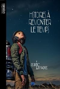 Eric Lysoe - Histoires à remonter le temps.