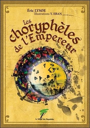Eric Lysoe - Les choryphèles de l'empereur.