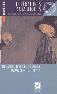 Eric Lysoe - Littératures fantastiques - Belgique terre de l'étrange Tome 2, 1887-1914.