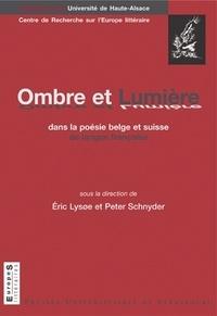 Eric Lysoe - Ombres et lumières dans la poésie belge et suisse.
