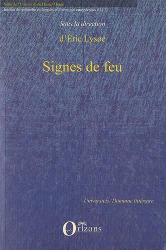 Eric Lysoe - Signes de feu - L'image du foyer dans la littérature, les arts et la culture.