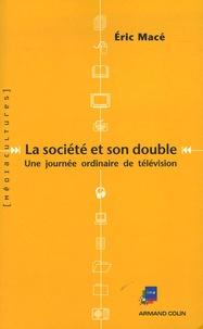 Eric Macé - La société et son double - Une journée ordinaire de télévision française.