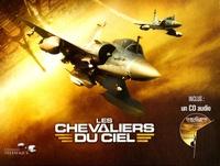 Eric Magnan et Gérard Pirès - Les Chevaliers du Ciel. 1 CD audio