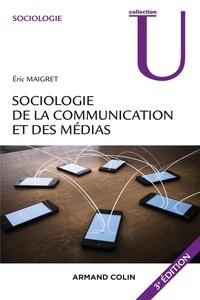 Eric Maigret - Sociologie de la communication et des médias.