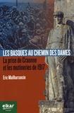 Eric Mailharrancin - Les Basques au Chemin des Dames - La prise de Craonne et les mutineries de 1917.