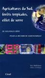 Eric Malézieux - Agricultures du Sud, forêts tropicales, effet de serre : de nouveaux défis pour la recherche agronomique.