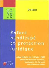 Eric Mallet - Enfant handicapé et protection juridique.
