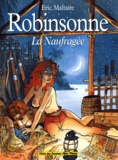 Eric Maltaite - Robinsonne la naufragée.