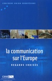Eric Mamer et Caroline Lambert - La communication sur l'Europe - Regards croisés.