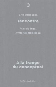 Eric Manguelin et François Tuzet - A la frange du conceptuel.