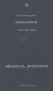 Eric Manguelin - Absence, présence.
