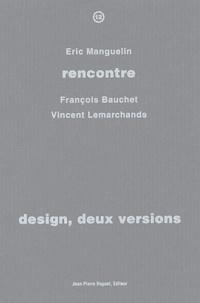 Eric Manguelin et François Bauchet - Design, deux versions.